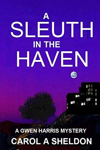 A Sleuth in The Haven By Carol Anita Sheldon
