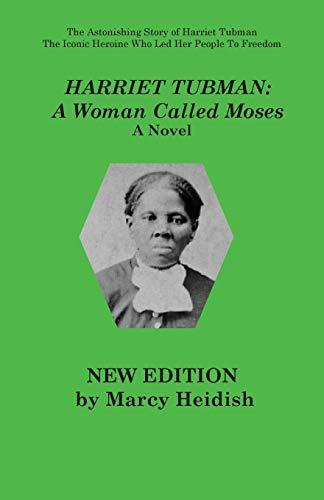 Harriet Tubman By Marcy Heidish