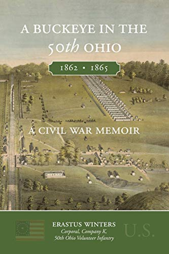 A Buckeye in the 50th Ohio By Erastus Winters