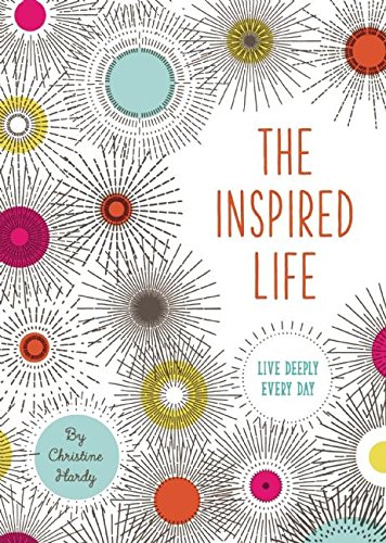 The Inspired Life By Christine Hardy