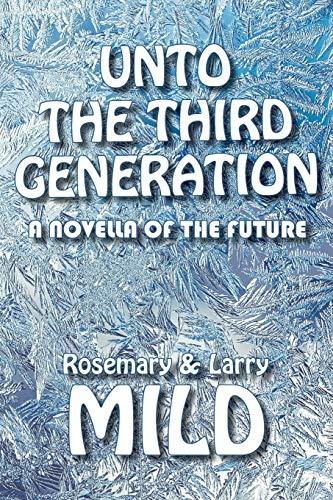 Unto the Third Generation By Larry Mild