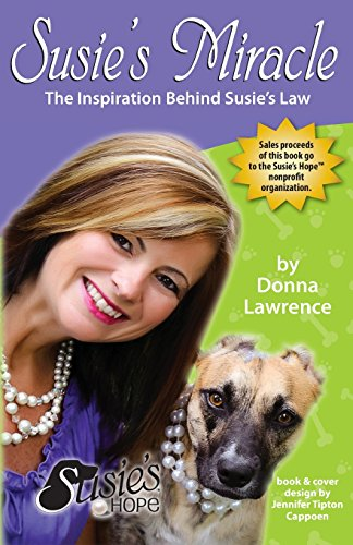 Susie's Miracle the Inspiration Behind Susie's Law By Donna Smith Lawrence