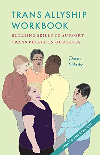 Trans Allyship Workbook By Davey Shlasko