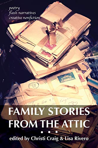 Family Stories from the Attic By Christi Craig