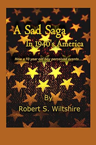 A Sad Saga In 1940's America By Robert Snow Wiltshire