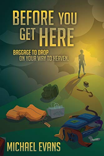 Before You Get Here By Michael Evans (University of Cambridge UK)