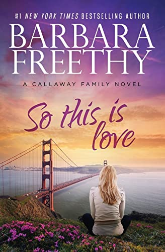 So This Is Love By Barbara Freethy
