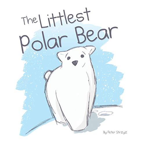 The Littlest Polar Bear By Peter Strzyz