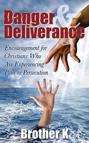 Danger & Deliverance By Brother K