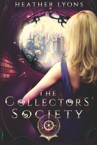 The Collectors' Society: Volume 1 By Heather Lyons