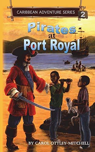 Pirates at Port Royal By Carol Ottley-Mitchell