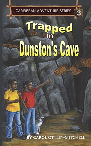 Trapped in Dunston's Cave By Carol Ottley-Mitchell