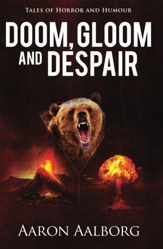 Doom, Gloom and Despair By Aaron Aalborg