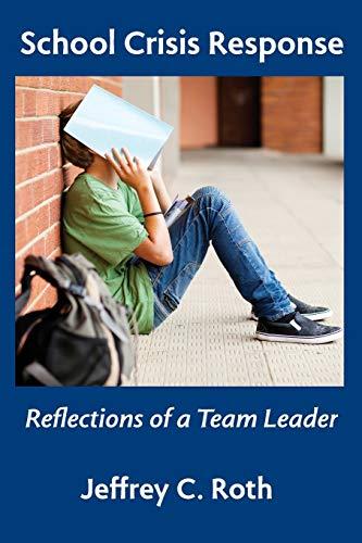 School Crisis Response By Jeffrey C Roth (Wilmington University Delaware USA)