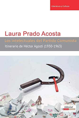 Los Intelectuales del Partido Comunista By Laura Prado Acosta