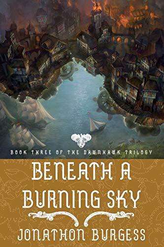 Beneath a Burning Sky By Jonathon Burgess