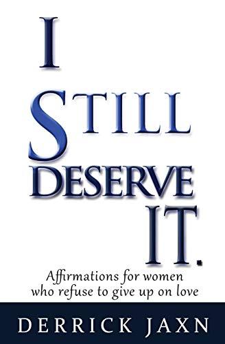 I Still Deserve It. By Derrick E Jaxn