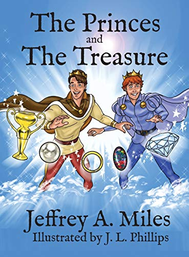 The Princes and the Treasure By Jeffrey A Miles