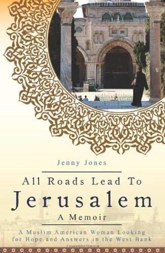 All Roads Lead to Jerusalem By Jenny Lynn Jones