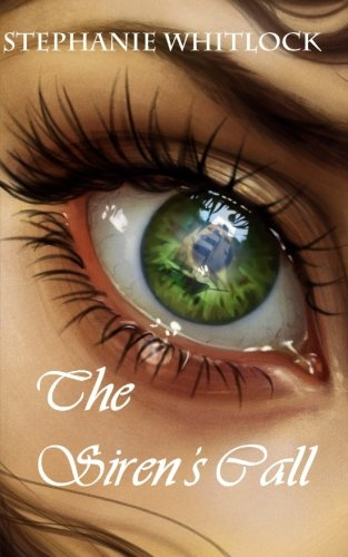 The Siren's Call By Stephanie Whitlock