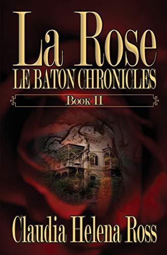 La Rose Book II By Claudia Helena Ross