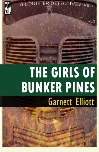 The Girls of Bunker Pines By Garnett Elliott