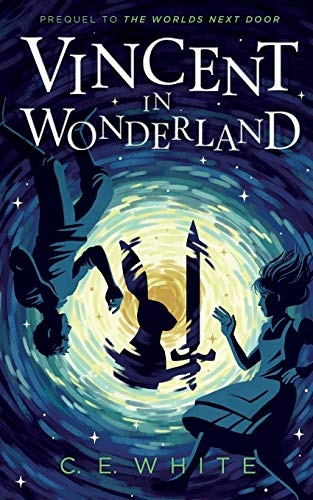 Vincent in Wonderland By C E White