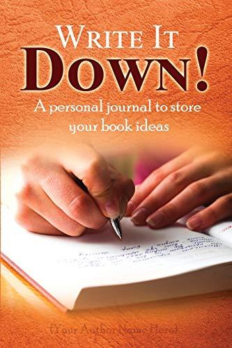 Write It Down! By J D Lavallis