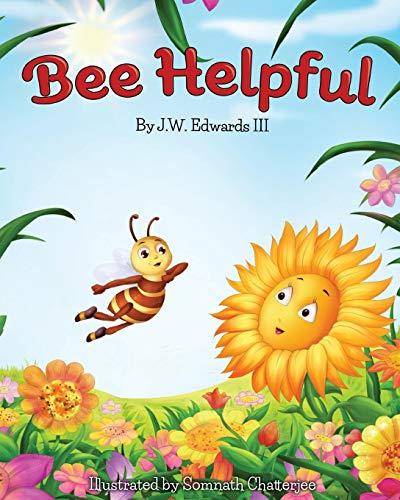 Bee Helpful By J W III Edwards