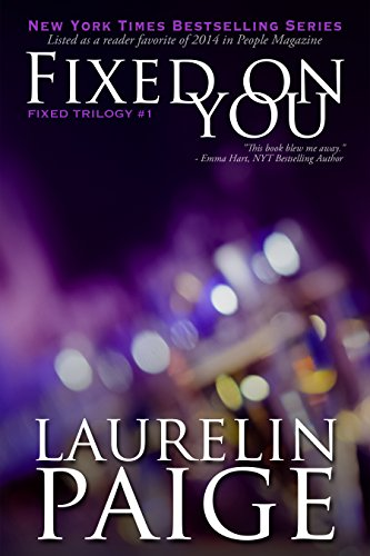 Fixed On You (Fixed - Book 1) By Laurelin Paige
