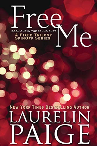 Free Me (Found Duet - Book 1) By Laurelin Paige