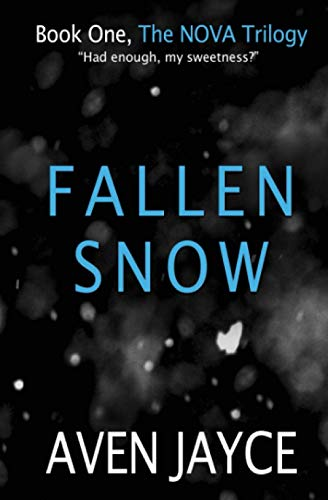 Fallen Snow (The NOVA Trilogy) By Aven Jayce