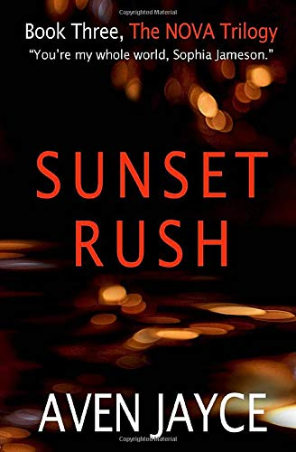 Sunset Rush (The NOVA Trilogy) By Aven Jayce