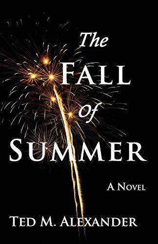 The Fall of Summer By Ted Alexander