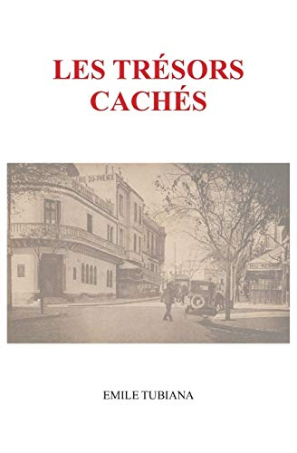 Les tresors caches By Emile Tubiana