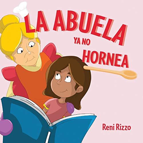 La Abuela YA No Hornea By Reni Rizzo