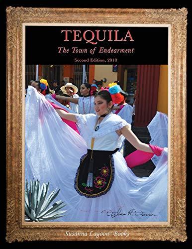 Tequila, Town of Endearment By Douglas R Denison