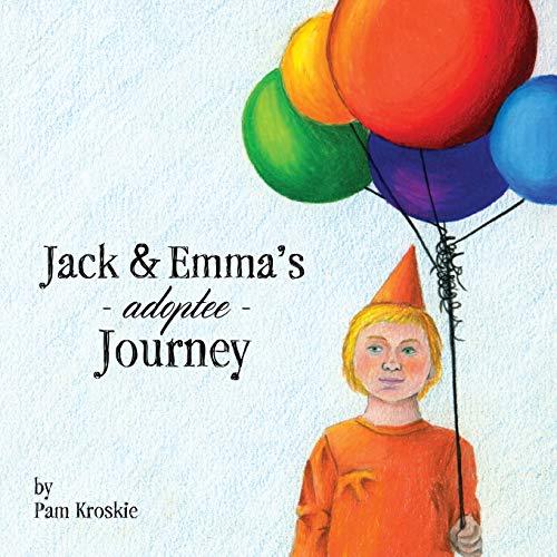 Jack & Emma's Adoptee Journey By Pam Kroskie