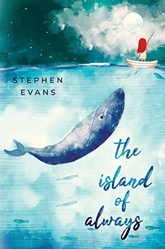 The Island of Always By Stephen Evans