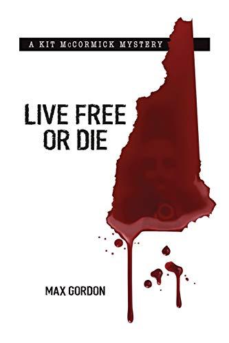 Live Free or Die By Max Gordon