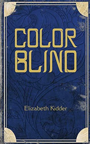 ColorBlind By Elizabeth Kidder