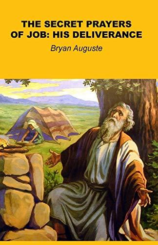 Secret Prayers of Job By Bryan Auguste