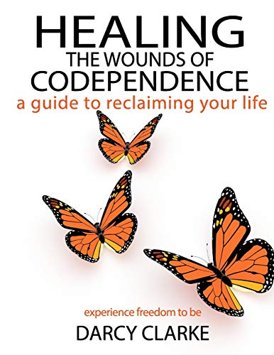 Healing the Wounds of Codependence By Edited by Wayne Marshall Jones