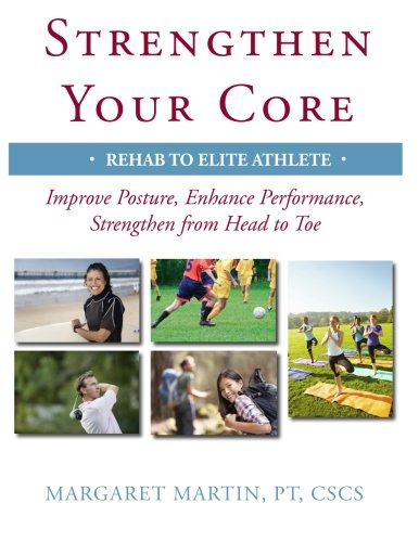 Strengthen Your Core By Dr Margaret Martin