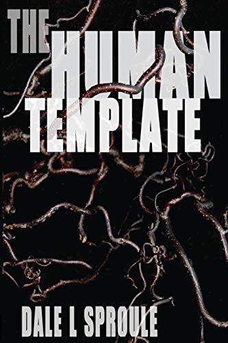 The Human Template By Dale L Sproule