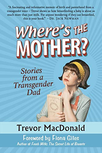 Where's the Mother? By Trevor MacDonald