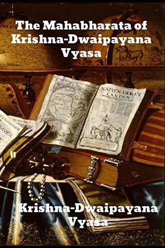 The Mahabharata of Krishna-Dwaipayana Vyasa By Krishna-Dwaipayana Vyasa