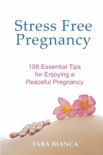 Stress Free Pregnancy By Tara Bianca