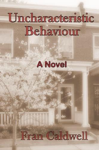 Uncharacteristic Behaviour By Fran Caldwell
