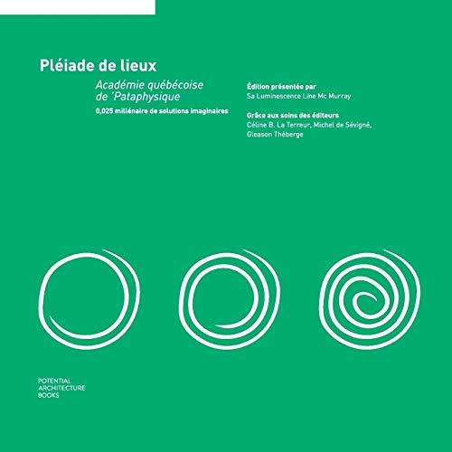 Pleiade de lieux By Academie Quebecoise de 'pataphysique